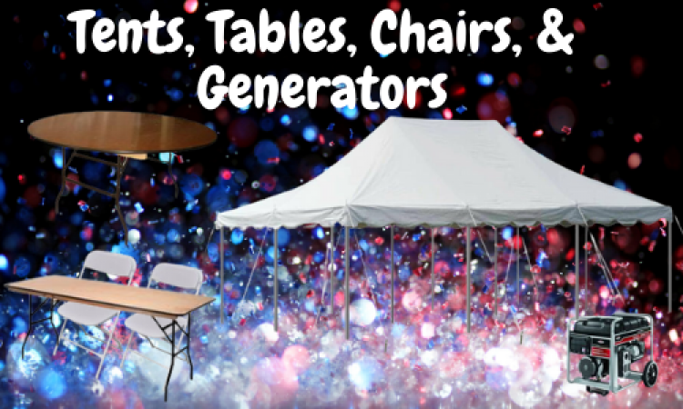 Tents, Tables, Chairs, & Generators